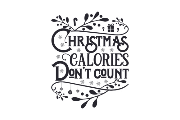 Christmas Calories Don't Count Christmas Craft Cut File By Creative Fabrica Crafts - Image 2