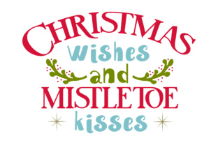 Christmas Wishes and Mistletoe Kisses Craft Design By Creative Fabrica Crafts