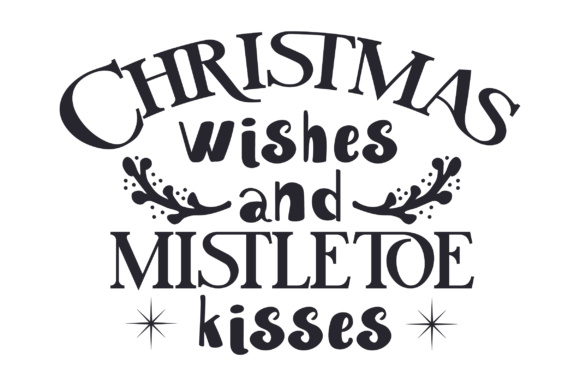 Christmas Wishes and Mistletoe Kisses Christmas Craft Cut File By Creative Fabrica Crafts - Image 2
