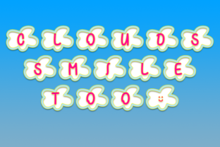 Clouds Smile Too Font By Misti