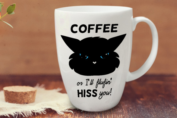 Coffee Day Cat Lovers Quote Coffee or I Ll Flufin' Hiss You Grafik Plotterdateien von Illustrator Guru