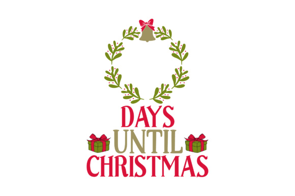 Days Until Christmas Svg Cut File By Creative Fabrica Crafts Creative Fabrica