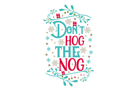 Don't Hog the Nog Christmas Craft Cut File By Creative Fabrica Crafts