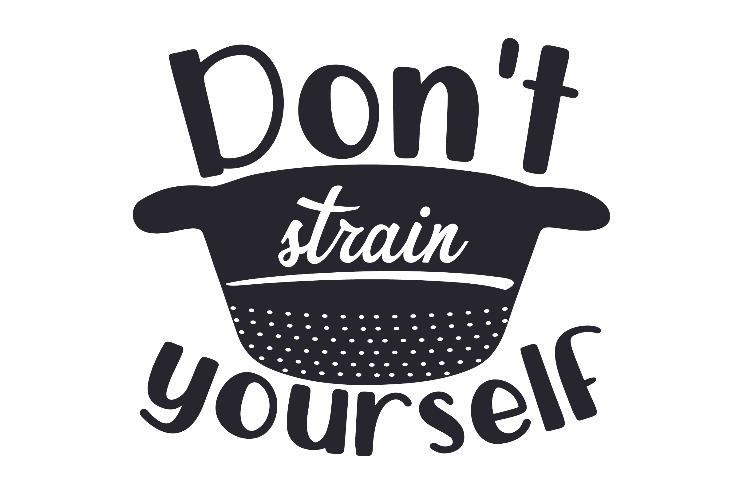 Download Free Don T Strain Yourself Svg Cut File By Creative Fabrica Crafts Creative Fabrica for Cricut Explore, Silhouette and other cutting machines.