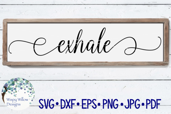 Download Free Exhale Wooden Farmhouse Sign File Graphic By Wispywillowdesigns SVG Cut Files