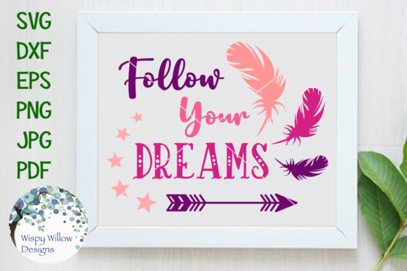 Download Free Follow Your Dreams Boho Graphic By Wispywillowdesigns Creative for Cricut Explore, Silhouette and other cutting machines.