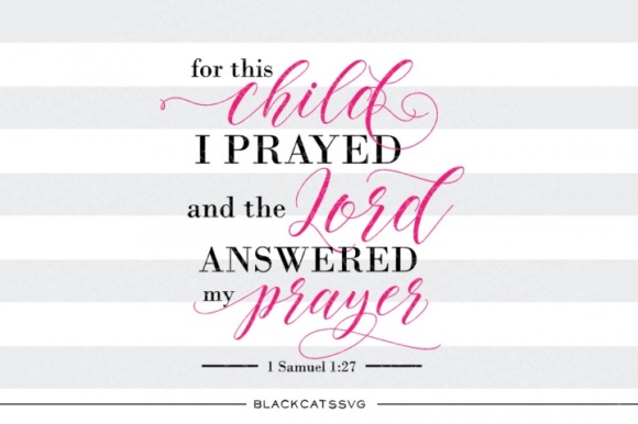 For This Child I Prayed SVG Graphic Crafts By BlackCatsMedia