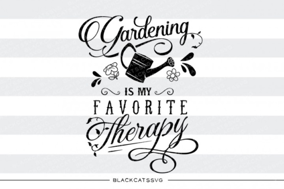 Gardening is My Favorite Therapy SVG Graphic Crafts By BlackCatsMedia