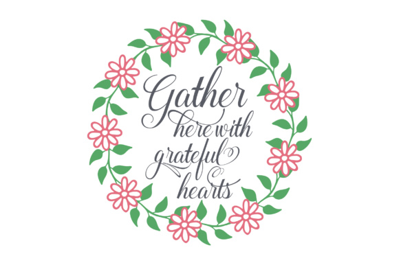 Download Free Gather Here With Grateful Hearts Archivos De Corte Svg Por for Cricut Explore, Silhouette and other cutting machines.