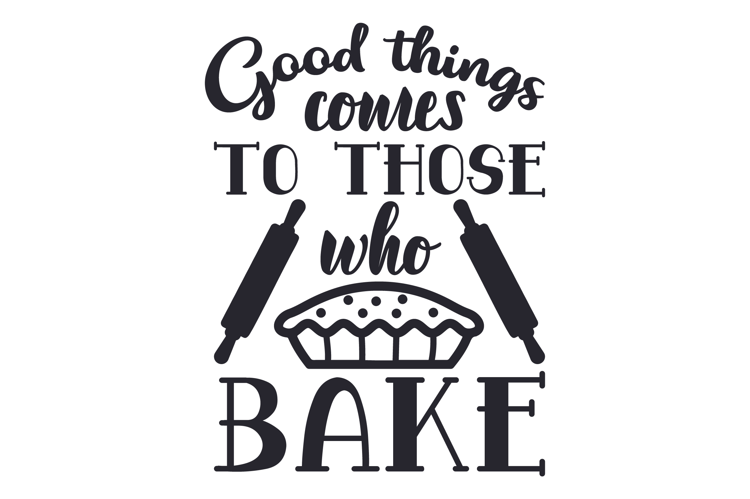 Download Free Good Things Comes To Those Who Bake Svg Cut File By Creative for Cricut Explore, Silhouette and other cutting machines.