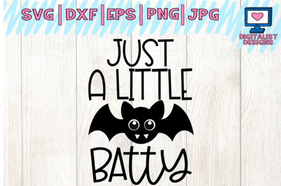 Download Free Halloween Just A Little Batty Graphic By Digitalistdesigns for Cricut Explore, Silhouette and other cutting machines.