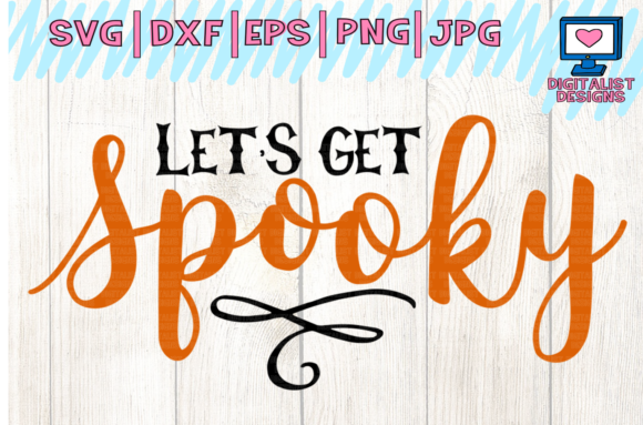 Download Free Halloween Let S Get Spooky Svg Graphic By Digitalistdesigns for Cricut Explore, Silhouette and other cutting machines.