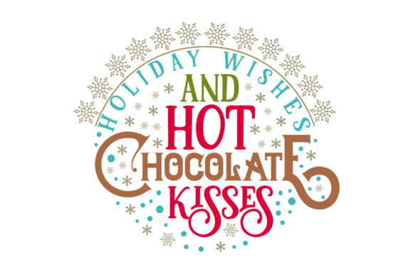 Holiday Wishes and Hot Chocolate Kisses Christmas Craft Cut File By Creative Fabrica Crafts - Image 1