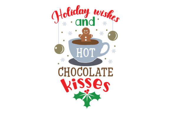 Holiday Wishes and Hot Chocolate Kisses Christmas Craft Cut File By Creative Fabrica Crafts