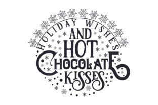 Holiday Wishes and Hot Chocolate Kisses Christmas Craft Cut File By Creative Fabrica Crafts 2