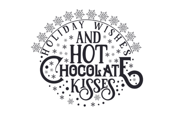 Holiday Wishes and Hot Chocolate Kisses Cut File Download