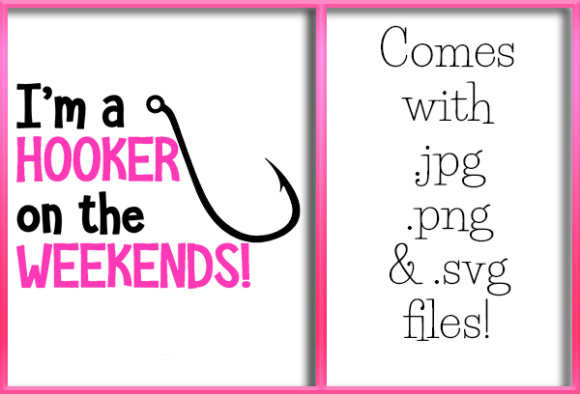 Download Free Hooker On The Weekends Fishing Quote Graphic By Grafix By for Cricut Explore, Silhouette and other cutting machines.