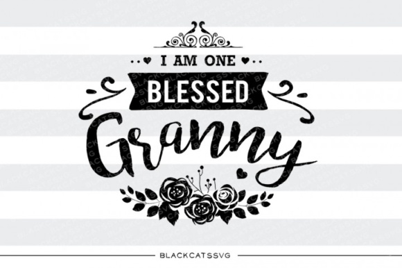 I Am One Blessed Granny Grafik Designvorlagen von BlackCatsMedia