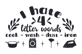 I Hate 4 Letter Words - Cook - Wash - Dust - Iron Laundry Room Craft Cut File By Creative Fabrica Crafts