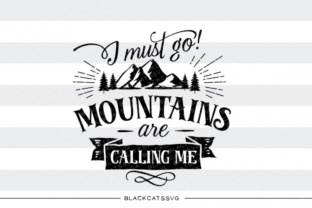 I Must Go - Mountains Are Calling Me Graphic By sssilent_rage