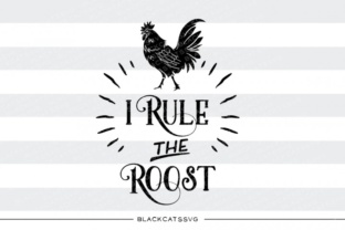 I Rule the Roost SVG Graphic By sssilent_rage