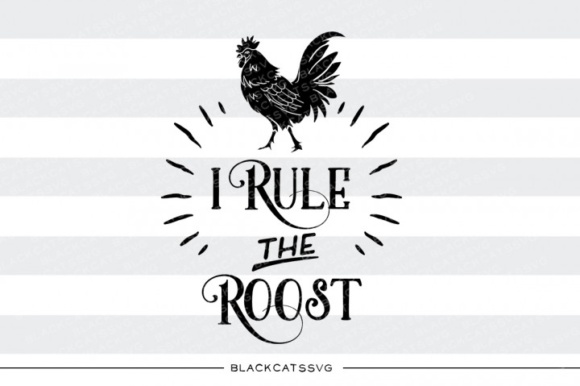 I Rule the Roost SVG Graphic Crafts By BlackCatsMedia - Image 1