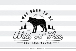 I Was Born to Be Wild and Free Graphic By sssilent_rage