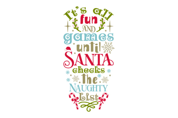 It's All Fun and Games Until Santa Checks the Naughty List Christmas Craft Cut File By Creative Fabrica Crafts