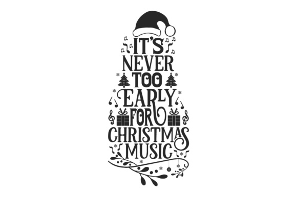 It's Never Too Early for Christmas Music Christmas Craft Cut File By Creative Fabrica Crafts - Image 2