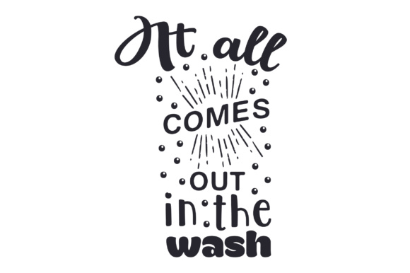 It All Comes out in the Wash Laundry Room Craft Cut File By Creative Fabrica Crafts