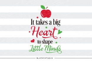 Download Free It Takes A Big Heart To Shape Little Minds Graphic By for Cricut Explore, Silhouette and other cutting machines.