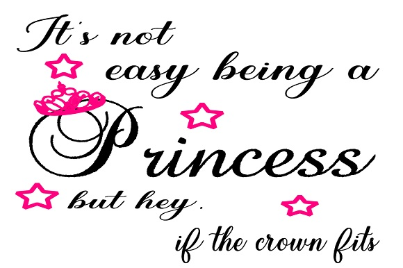 Download Free It S Not Easy Being A Princess But Hey It The Crown Fits Graphic for Cricut Explore, Silhouette and other cutting machines.
