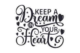 Keep a Dream in Your Heart Craft Design By Creative Fabrica Crafts