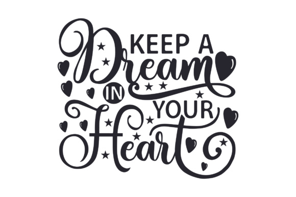 Download Free Keep A Dream In Your Heart Svg Cut File By Creative Fabrica for Cricut Explore, Silhouette and other cutting machines.