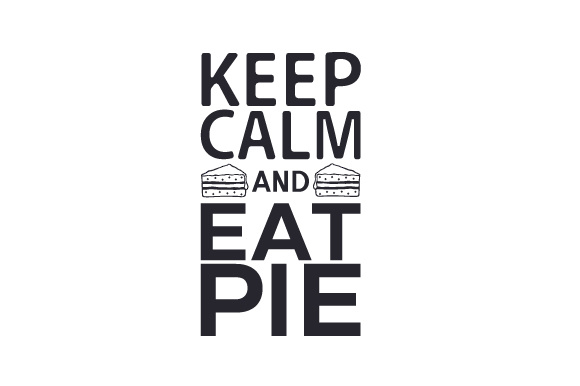 Download Free Keep Calm And Eat Pie Svg Cut File By Creative Fabrica Crafts for Cricut Explore, Silhouette and other cutting machines.