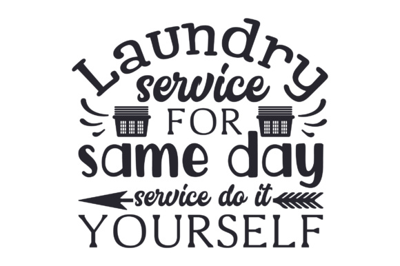 Laundry Service - for Same Day Service Do It Yourself Laundry Room Craft Cut File By Creative Fabrica Crafts