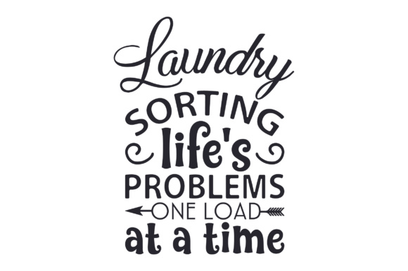 Laundry - Sorting Life's Problems One Load at a Time Laundry Room Craft Cut File By Creative Fabrica Crafts