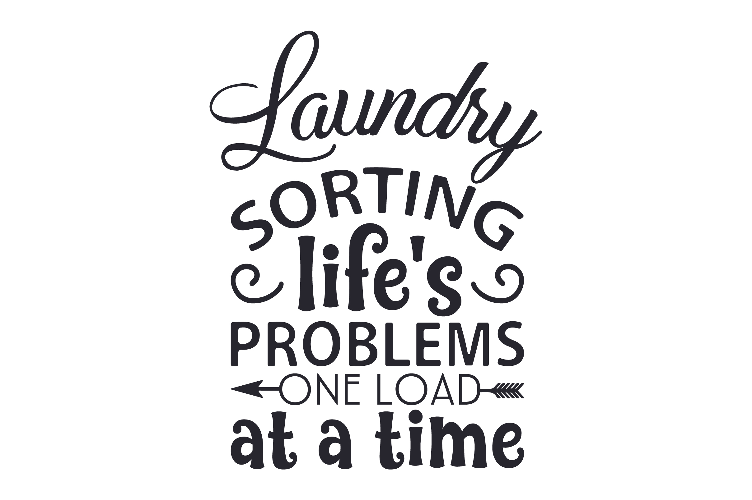 Download Free Laundry Sorting Life S Problems One Load At A Time Svg Cut File for Cricut Explore, Silhouette and other cutting machines.