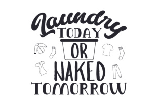 Laundry Today or Naked Tomorrow Craft Design By Creative Fabrica Crafts