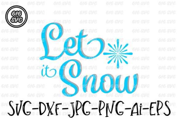 Let It Snow SVG DXF JPG AI PNG EPS Graphic By 616SVG