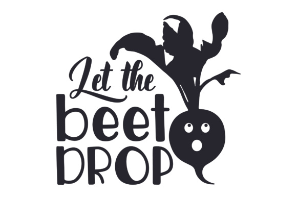 Let the Beet Drop Craft Design By Creative Fabrica Crafts Image 1