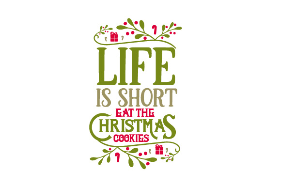 Download Free Life Is Short Eat The Christmas Cookies Svg Cut File By SVG Cut Files