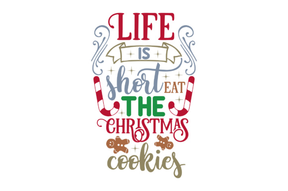 Download Free Life Is Short Eat The Christmas Cookies Svg Cut File By for Cricut Explore, Silhouette and other cutting machines.