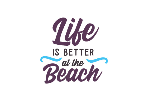 10891d6829 Life is better at the beach SVG Cut file by Creative Fabrica Crafts ...