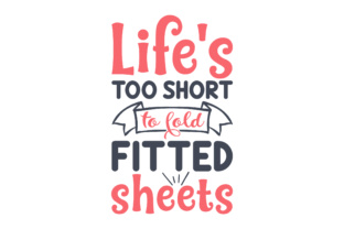 Life's Too Short to Fold Fitted Sheets Craft Design By Creative Fabrica Crafts
