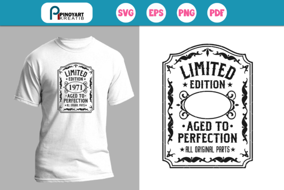 Limited Edition Aged to Perfection  Graphic Crafts By Pinoyartkreatib