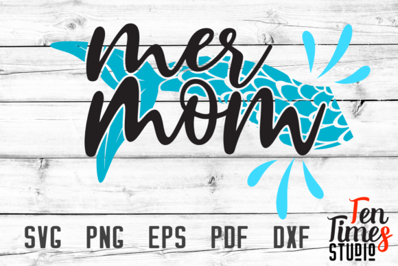 Download Free Mer Mom Cutting Files Graphic By Ten Times Studio Creative Fabrica for Cricut Explore, Silhouette and other cutting machines.
