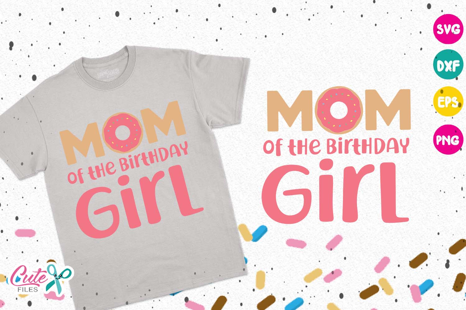 Download Free Mom Of The Birthday Girl Donut Birthday Girl Graphic By Cute for Cricut Explore, Silhouette and other cutting machines.