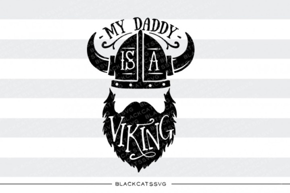 Download Free My Daddy Is A Viking Svg Graphic By Blackcatsmedia Creative for Cricut Explore, Silhouette and other cutting machines.