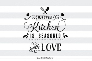 Our Sweet Kitchen Is Seasoned With Love Svg Grafik Von
